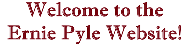 Welcome to the Ernie Pyle Website!