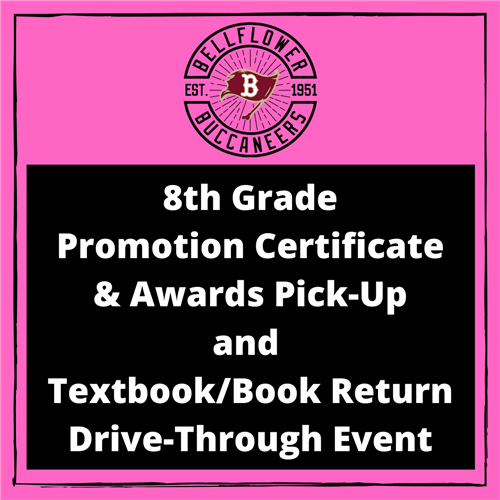 8th Grade Promotion Certificate & Awards Pick-Up and Textbook/Book Return Drive-Through Event