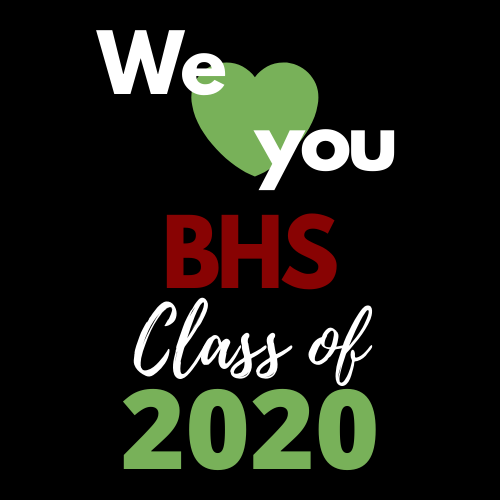 We Love You BHS Class of 2020